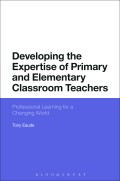 Book Cover: Developing the expertise of primary and elementary classroom teachers -professional learning for a changing world