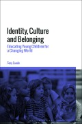 Book Cover: Identity, Culture and Belonging: Educating Young Children for a Changing World